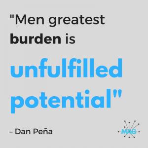 Men greatest burden is unfulfilled potential – Dan Peña