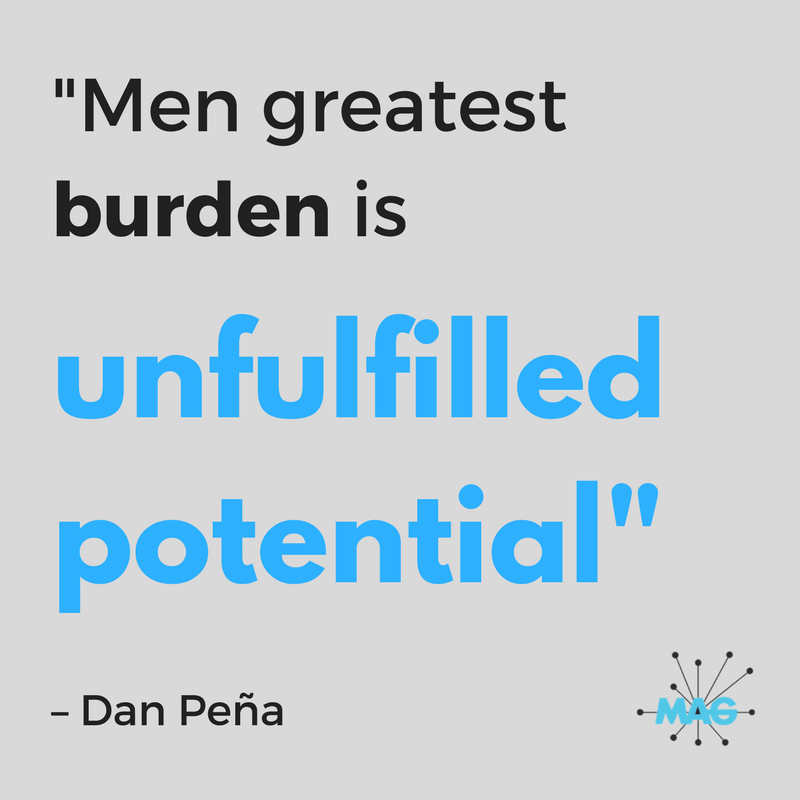 Men greatest burden is unfulfilled potential – Dan Peña