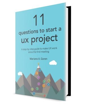 11 questions to start a ux project - Mariano Goren